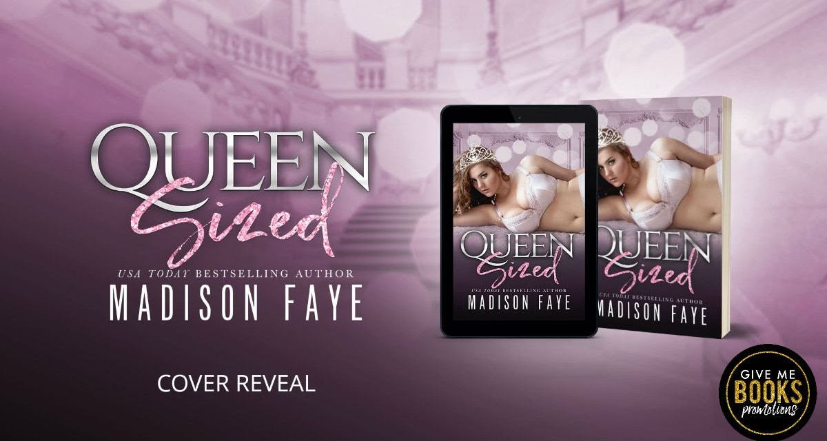 Queen Sized by Madison Faye Cover Reveal