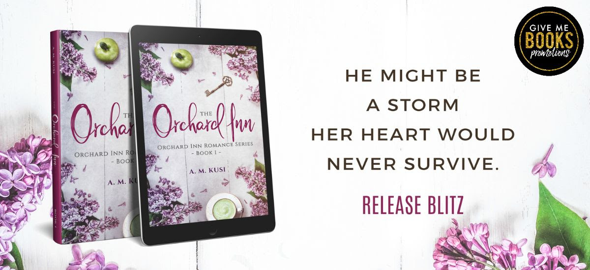 The Orchard Inn by A.M. Kusi Release Blitz