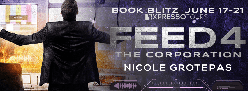 Feed 4: The Corporation by Nicole Grotepass Book Blitz