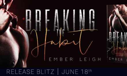Breaking the Habit by Ember Leigh Release Blitz