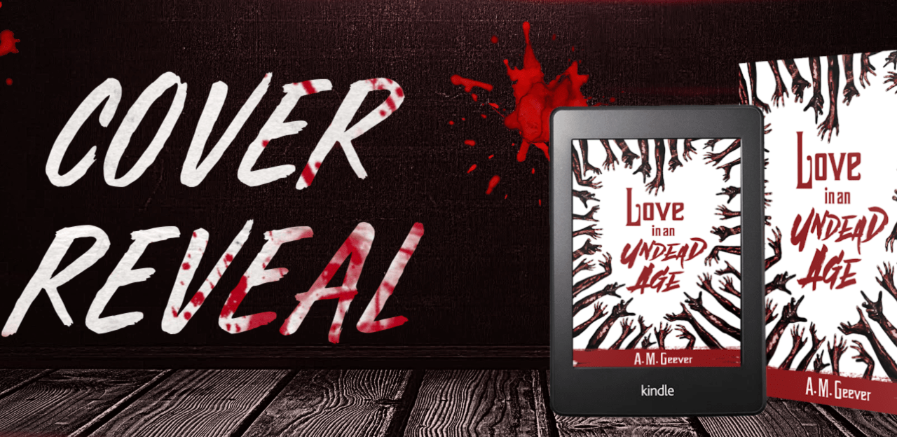 Love In An Undead Age by A.M. Geever Cover Reveal