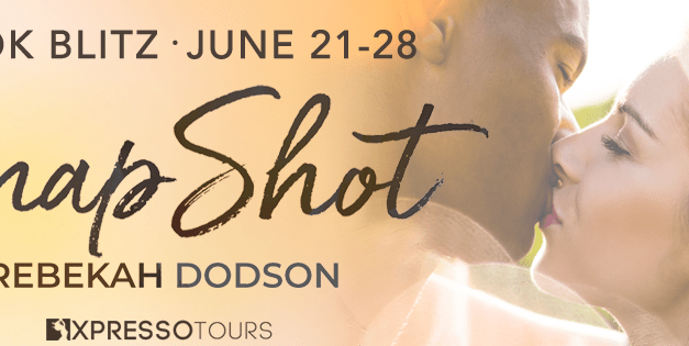 Snap Shot by Rebekah Dodson Release Blitz