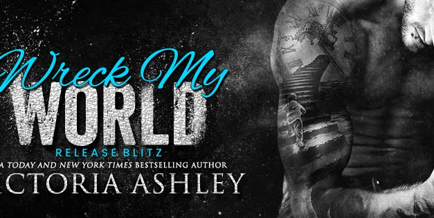 Wreck My World by Victoria Ashley Release Blitz