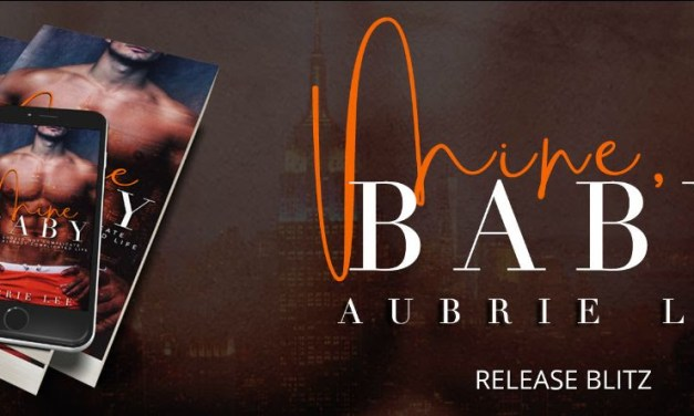 Mine, Baby by Aubrie Lee Release Blitz