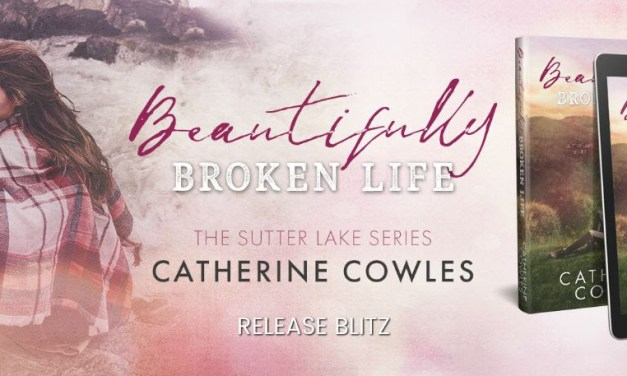 Beautifully Broken Life by Catherine Cowles Release Blitz