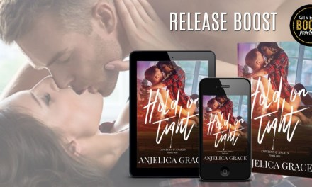 Hold on Tight by Anjelica Grace Release Boost
