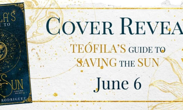 Teófila's Guide to Saving the Sun by Cynthia A. Rodriguez Cover Reveal