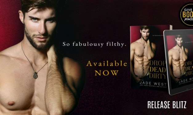 Drop Dead Dirty By Jade West Release Blitz