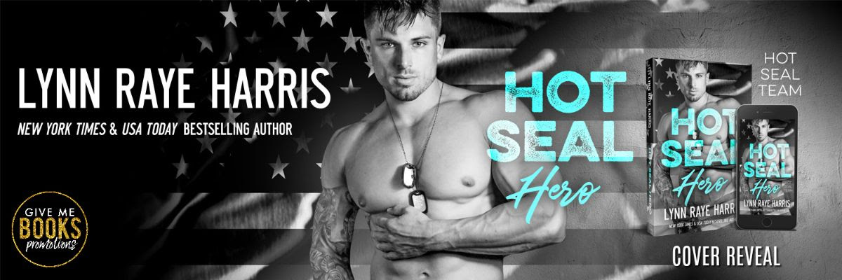 Hot Seal Hero by Lynn Raye Harris Cover Reveal