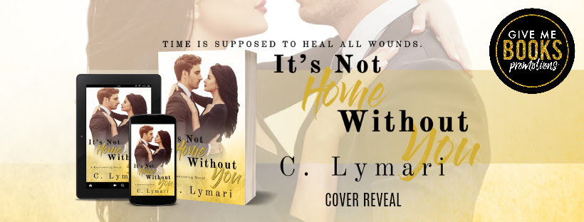 It's Not Home Without You by C. Lymari Cover Reveal