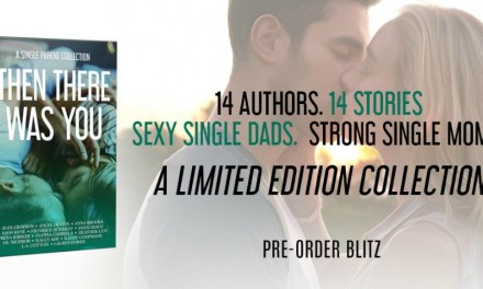 Then There Was You: A Single Parent Collection Pre-Order Blitz