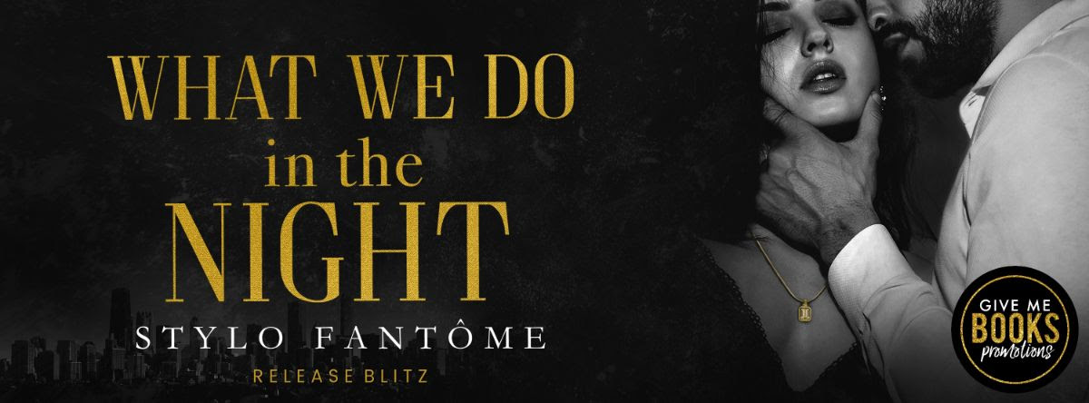 What We Do in the Night by Stylo Fantôme Release Blitz