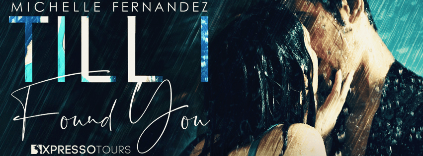 Till I Found You by Michelle Fernandez Cover Reveal