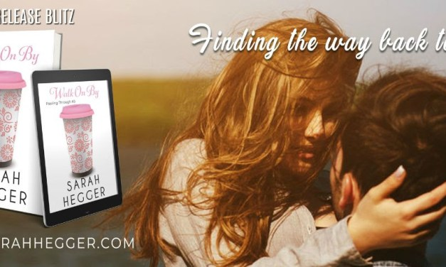 Walk On By by Sarah Hegger Release Blitz