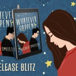 Whatever Happens by Micalea Smeltzer Release Blitz