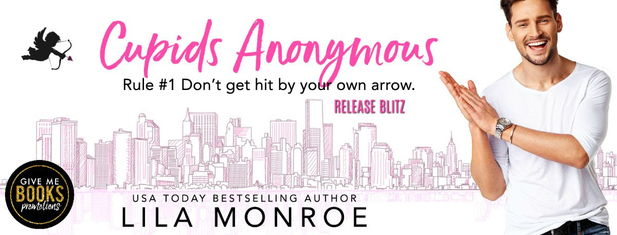 Cupids Anonymous by Lila Monroe Release Blitz