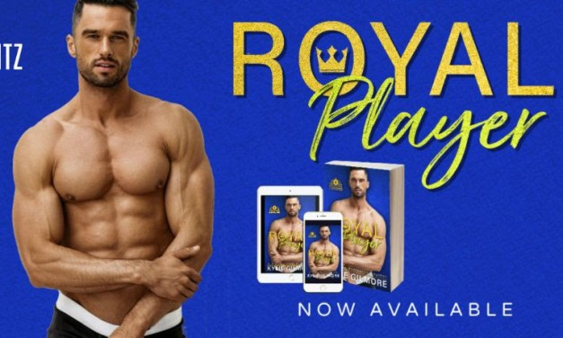 Royal Player by Kylie Gilmore Release Blitz