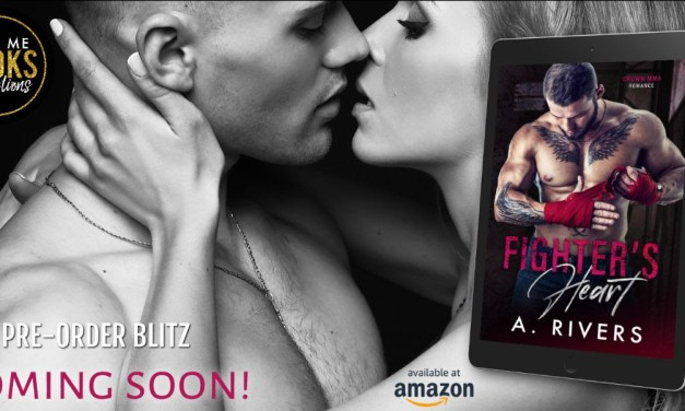 Fighter's Heart by A. Rivers Pre Order Blitz