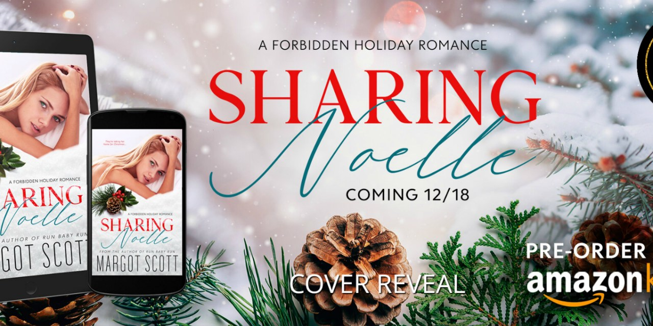 Sharing Noelle by Margot Scott Cover Reveal