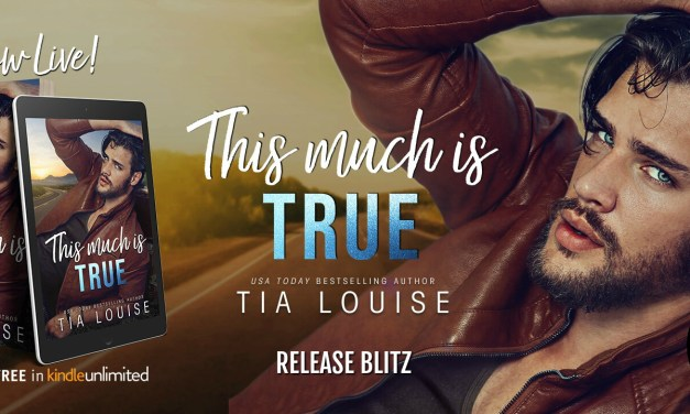 This Much Is True by Tia Louise Release Blitz