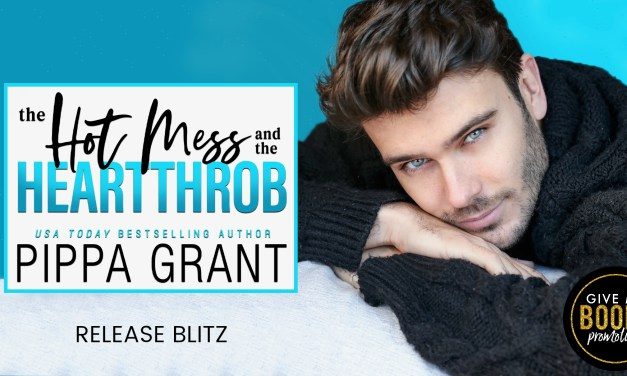 The Hot Mess and the Heartthrob by Pippa Grant Release Blitz