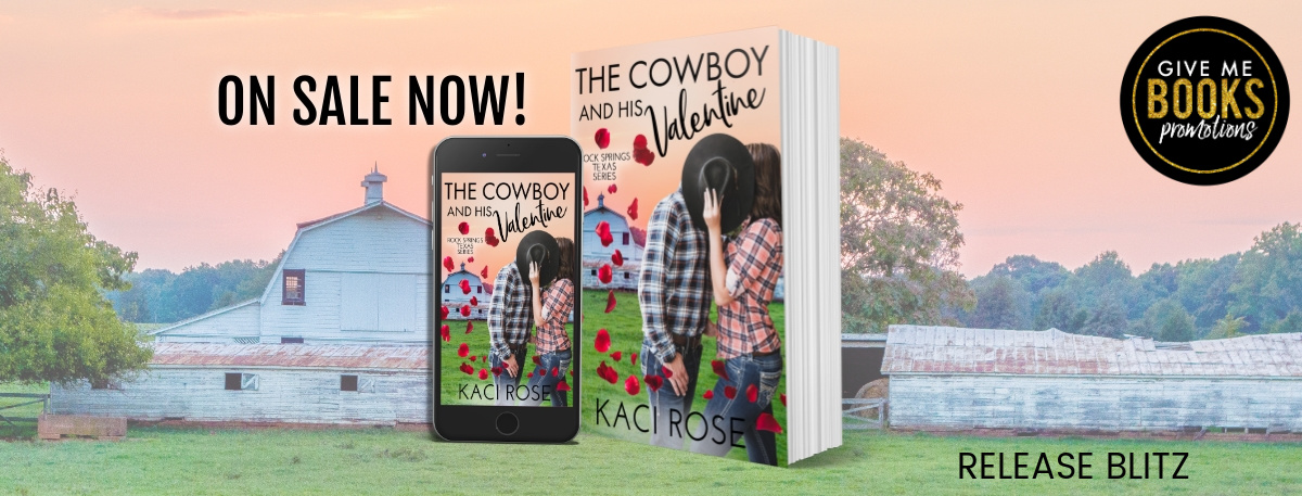 The Cowboy and His Valentine by Kaci Rose Release Blitz
