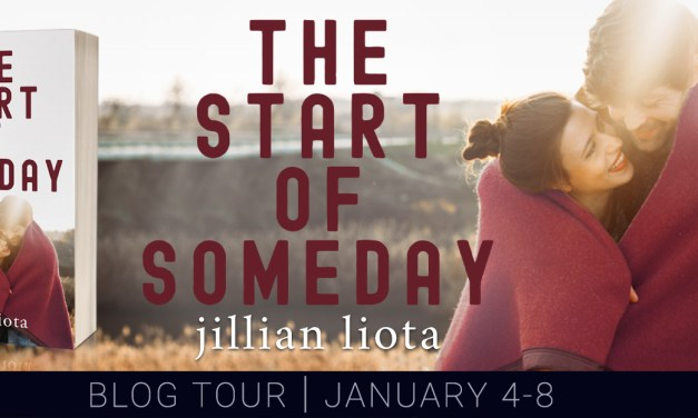 The Start of Someday by Jillian Liota Blog Tour