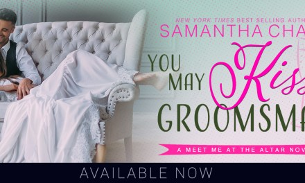 You May Kiss the Groomsman by Samantha Chase Release Blitz