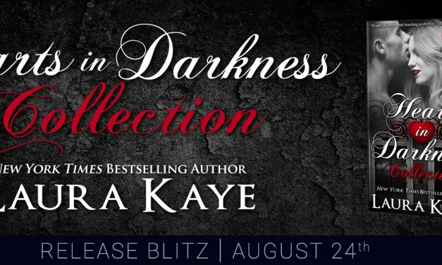 Hearts In Darkness Collection by Laura Kaye Release Blitz