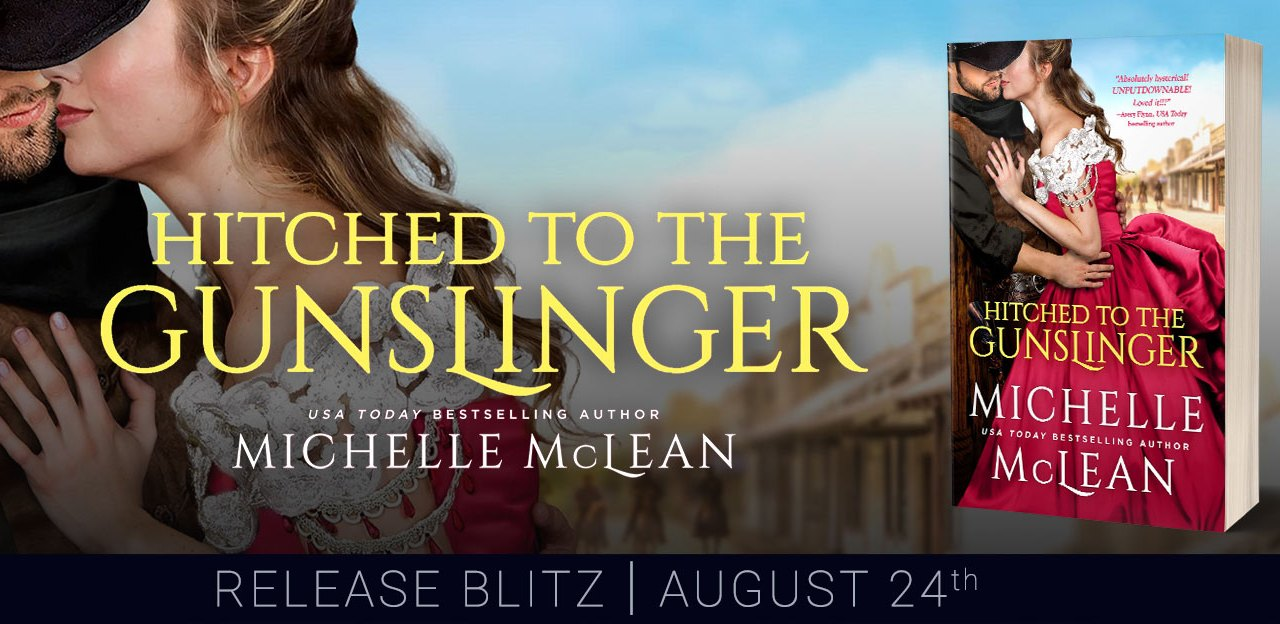 Hitched To The Gunslinger by Michelle McLean Release Blitz