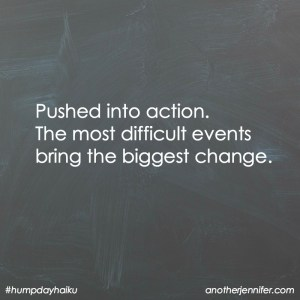 Hump Day Haiku: Pushed Into Action