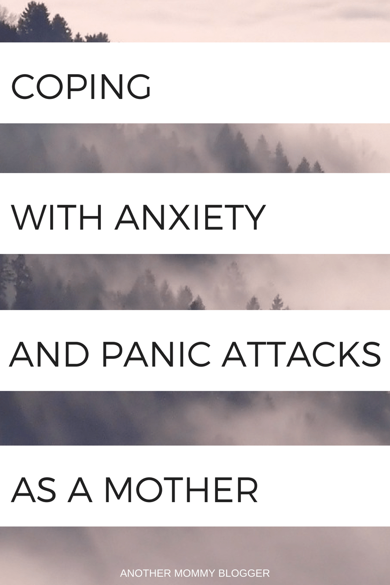 Coping With Anxiety And Panic Attacks As A Mother