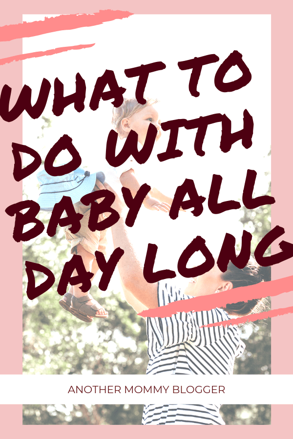 What to do with infant all day