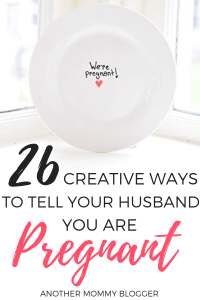 26 Creative Ways To Tell Your Husband You're Pregnant
