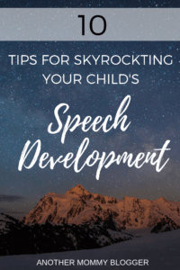 10 Tips For Skyrocketing Your Child's Speech Development