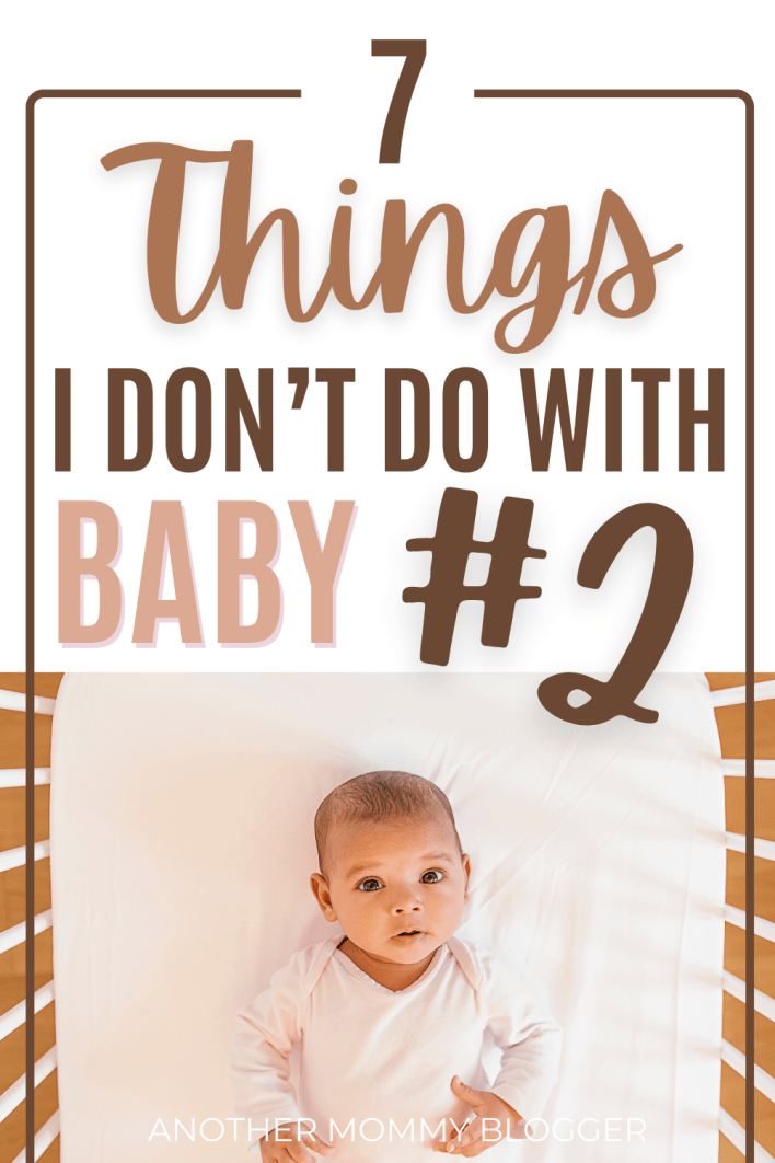 Here are seven things I did with my first baby that I don't do with my second baby. #momtips
