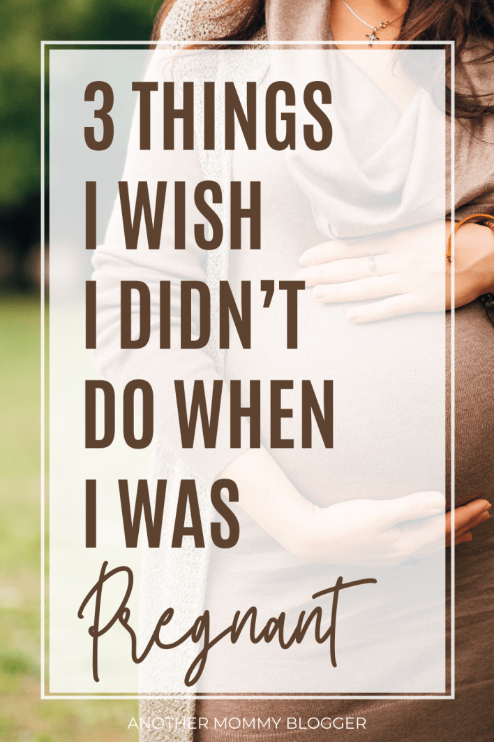 I ignored these pregnancy tips when they should have been top of my pregnancy to-do list. Learn what not to do during pregnancy, and don't be like me.