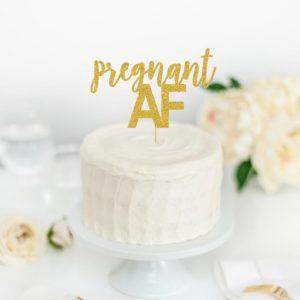 Pregnant AF cake topper