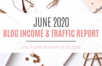 Another Mommy Blogger Blog Income And Traffic Report June 2020