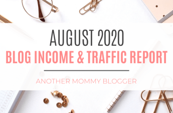 Another Mommy Blogger's Blog Income And Traffic Report August 2020