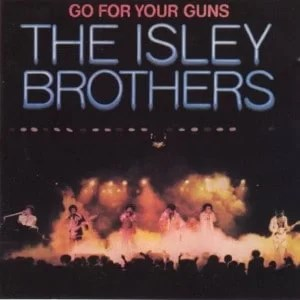 The Isley Brothers - Go For Your Guns - 1977