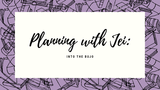 Planning With Jei: Into the Bujo