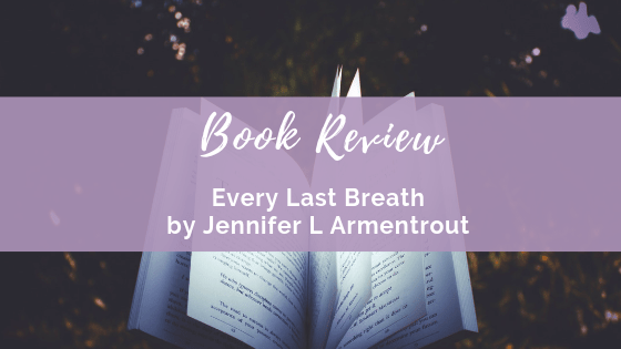Book Review: Every Last Breath by Jennifer L. Armentrout