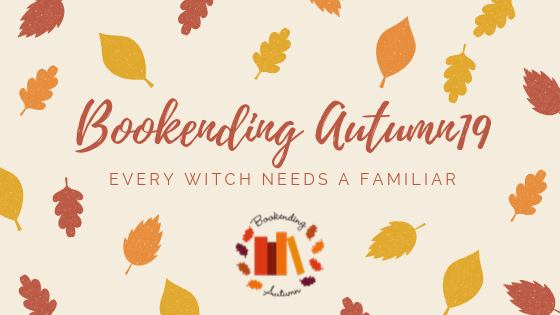 BOOKENDING AUTUMN 2019: Every Witch Needs a Familiar