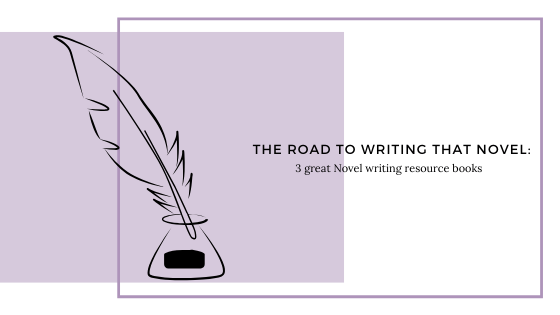 The Road to Writing a Novel: 3 great Novel writing resource books
