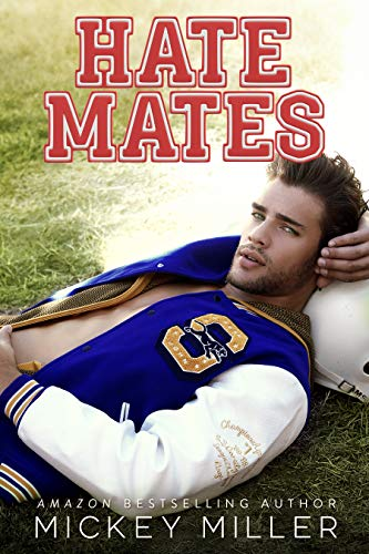 Hate Mates by Mickey Miller Romance Novel