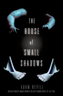 The House of Small Shadows Adam Nevill