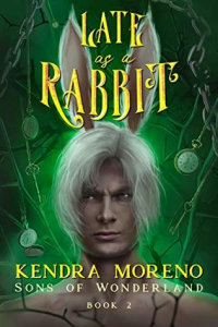 Kendra Moreno – Late as a Rabbit