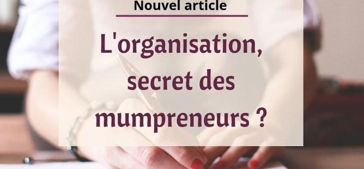 Organisation : quel est le secret des Mumpreneurs?