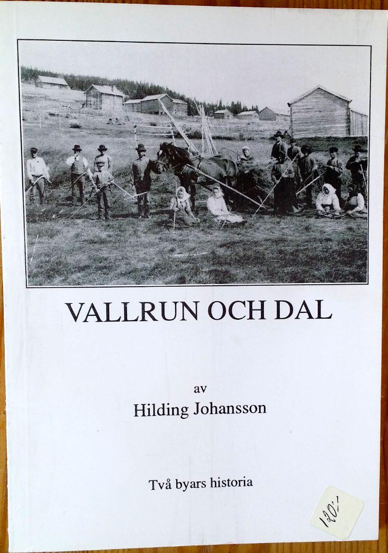 """Boken """"Vallrun och Dal, två byars historia"""" av Hilding Johansson"""